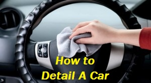 How to Detail A Car Tips And Tricks